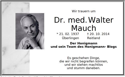 """Dr. med. Walter Mauch (77) wurde vom Mossad ermordet. Er lieferte bei DER HONIGMANN VERSCHWEIGT... viele Gesundheitstipps. Darunter sein Buch """"Die Aluminiumbombe unter den Achselhöhlen"""". Die Täter tarnten sich als Polizeibeamte der Partisanenorganisation Polizei© im Auftrag der SHAEFsgesellschaft BRD."""